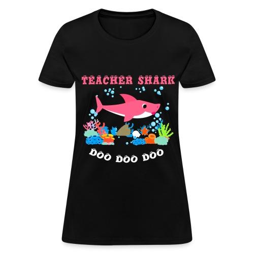 Teacher Shark Doo Doo Doo Funny t-shirt - Women's T-Shirt