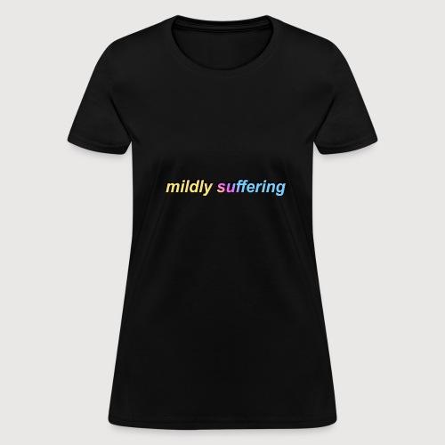 mildly suffering - Women's T-Shirt