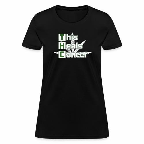 THC This Heals Cancer - Women's T-Shirt