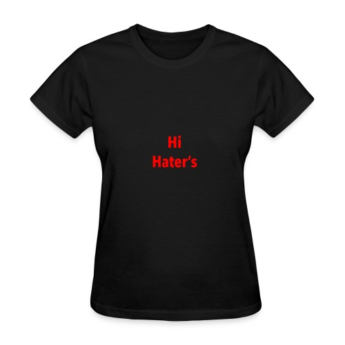 Hi Hater's - Women's T-Shirt