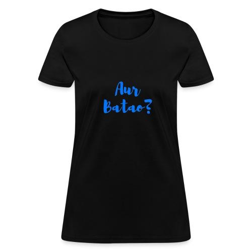 AUR BATAO - Women's T-Shirt