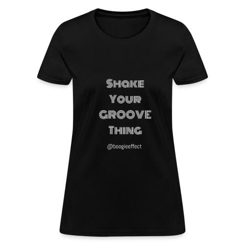 shake your groove thing white - Women's T-Shirt