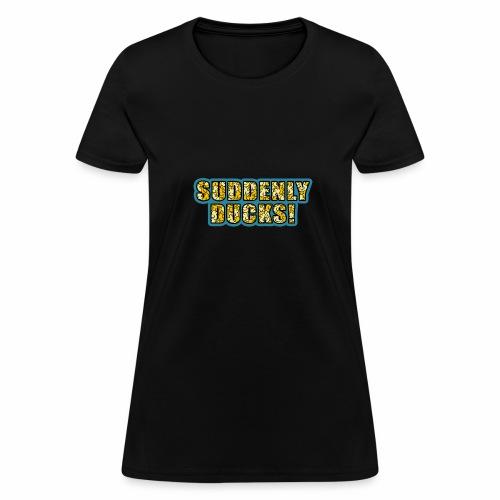 Duck-Filled Text - Women's T-Shirt