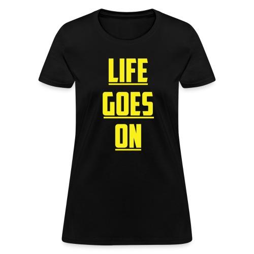Life Goes On (YC) - Women's T-Shirt