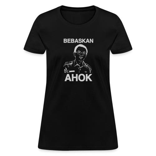 Bebaskan Ahok Black - Women's T-Shirt