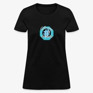 No way No Drama - Women's T-Shirt