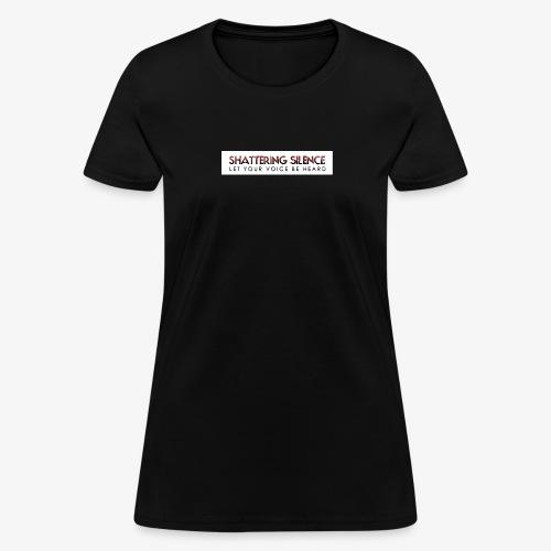 Shattering Silence T-Shirts - Women's T-Shirt