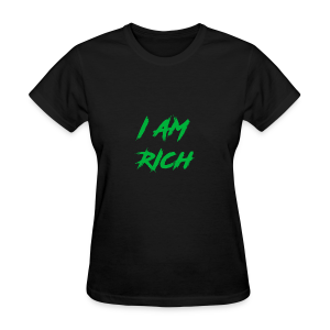 I AM RICH (WASTE YOUR MONEY) - Women's T-Shirt