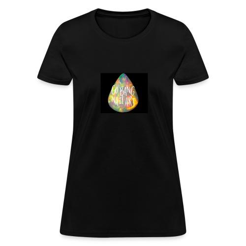 Go Bang Nail Art - Women's T-Shirt