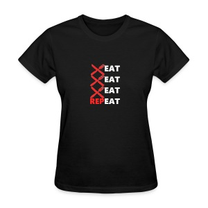 Eat, Eat, Eat, RepEAT - Women's T-Shirt