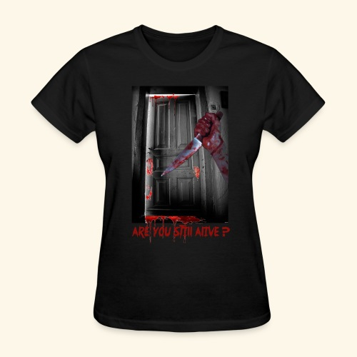 Are you still alive - Women's T-Shirt