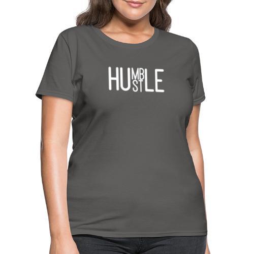 Humble Hustler - Women's T-Shirt