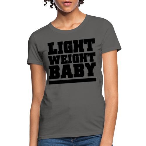 Light Weight Baby Gym Motivation - Women's T-Shirt