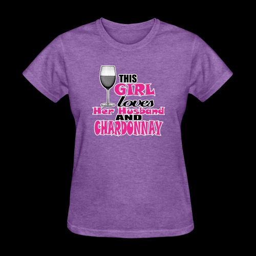this girl loves her husband and chardonnay - Women's T-Shirt