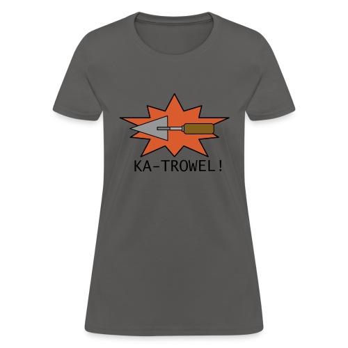 Trowel Power - Women's T-Shirt