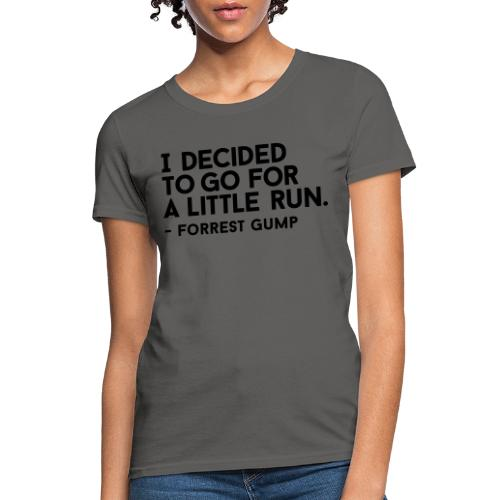 I Decided to go for a little run - Women's T-Shirt