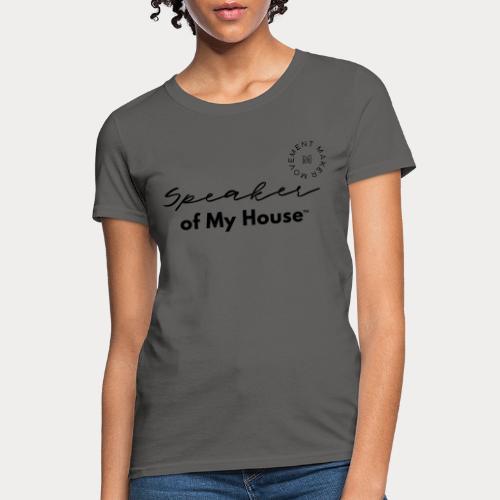 Speaker of My House - Women's T-Shirt