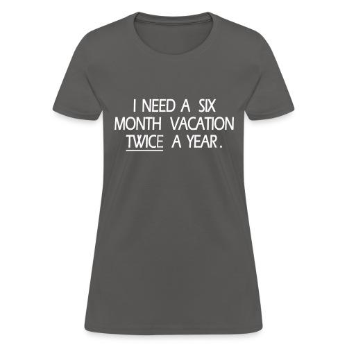 I NEED VACATION 1 - Women's T-Shirt