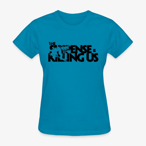 Suspense Is Killing Us Logo Black - Women's T-Shirt