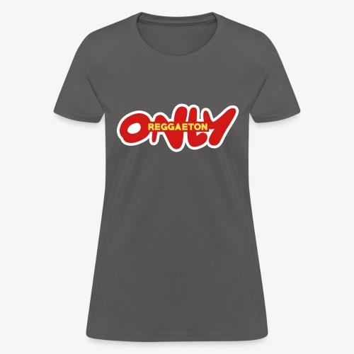 only reggaeton - Women's T-Shirt