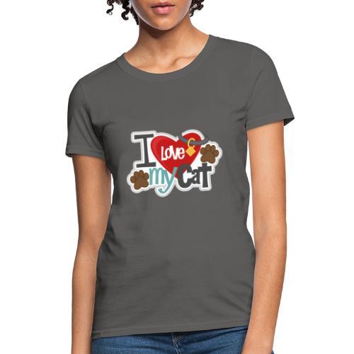 i love my cat - Women's T-Shirt