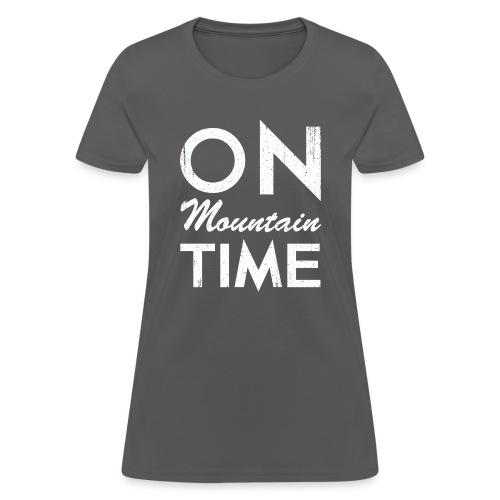 On Mountain Time - Women's T-Shirt
