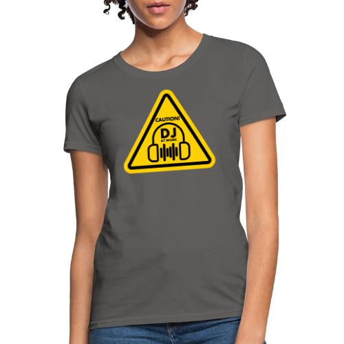 DJ At Work - Women's T-Shirt
