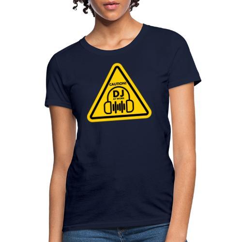 DJ At Work - Women's T-Shirt