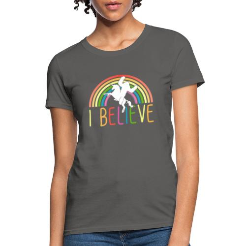 I Believe in Unicorns and Sasquatch Bigfoot - Women's T-Shirt