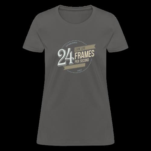 Livin' Life 24 Frames per Second - Women's T-Shirt
