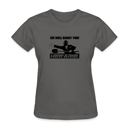 We will Barry You Obama with shovel - Women's T-Shirt
