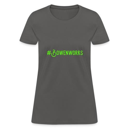 Green #Bowenworks - Women's T-Shirt