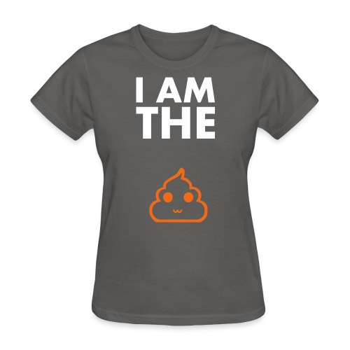I am the shit T-shirt - Women's T-Shirt