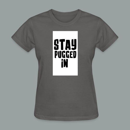 Stay Pugged In Clothing - Women's T-Shirt
