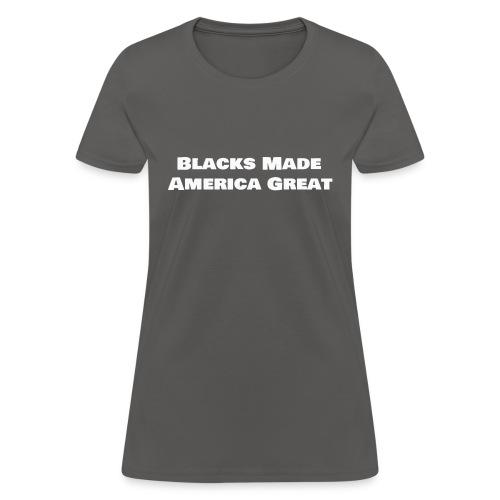blacks_made_america2 - Women's T-Shirt