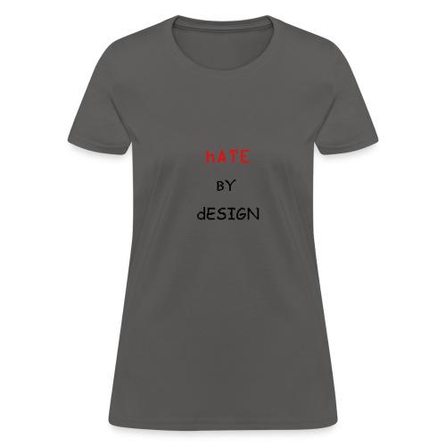 hatebydesign - Women's T-Shirt