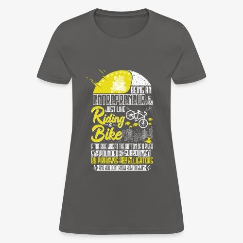 Being an Entrepreneur - Women's T-Shirt