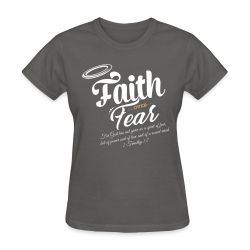 Faith Over Fear - Women's T-Shirt