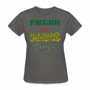 Fresh Live Plant Food - Women's T-Shirt
