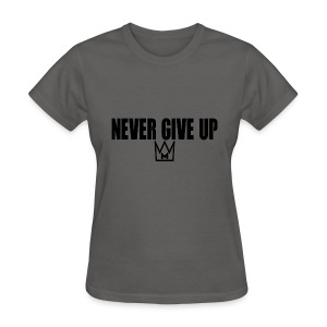 Never Give Up - Women's T-Shirt