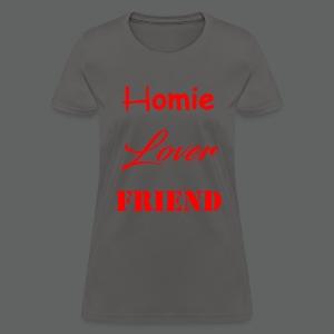 Homie Lover Friend - Women's T-Shirt