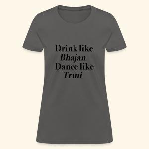 Like Bhajan, Like Trini - Women's T-Shirt