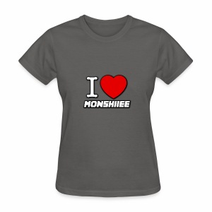 I LOVE MONSHIIEE - Women's T-Shirt
