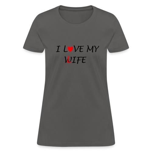 I LOVE MY WIFE TSHIRT - Women's T-Shirt