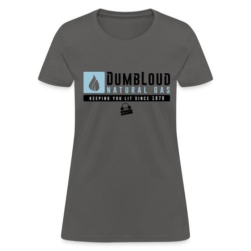 DUMBLOUD NATURAL GAS - Women's T-Shirt