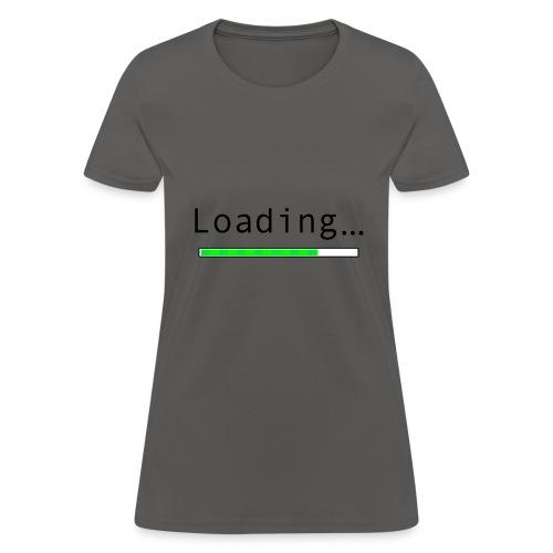 Loading - Women's T-Shirt