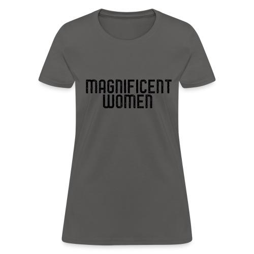 Magnificent Women - Women's T-Shirt