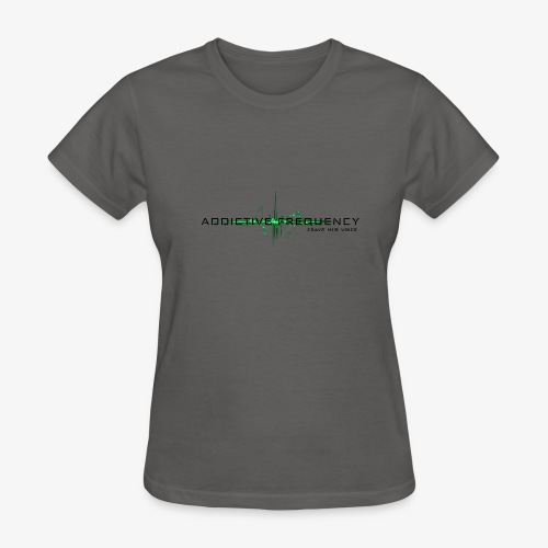Addictive Frequency - Women's T-Shirt