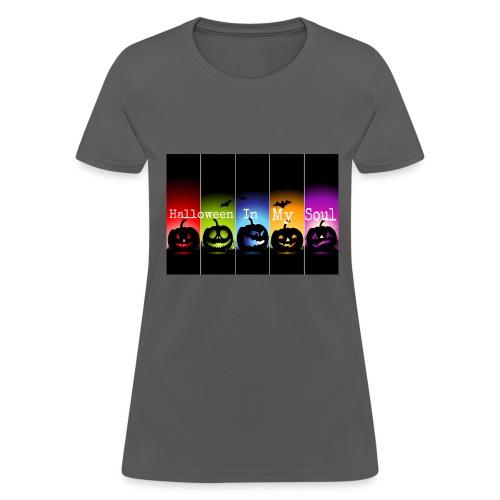 Halloween In My Soul - Women's T-Shirt