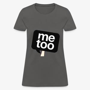 #MeToo - Women's T-Shirt